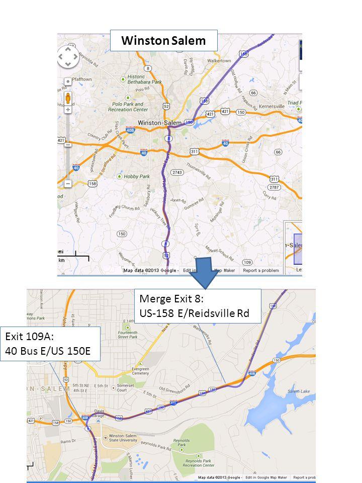 Winston Salem Exit 109A: 40 Bus E/US 150E Merge Exit 8: US-158 E/Reidsville Rd