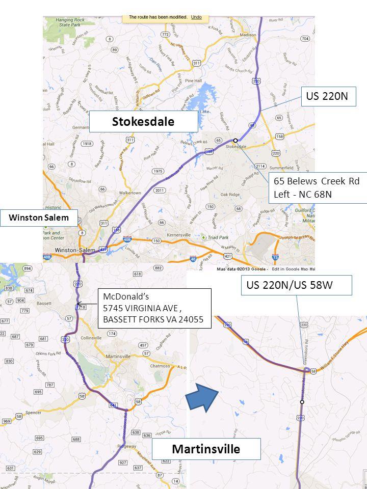 65 Belews Creek Rd Left - NC 68N US 220N US 220N/US 58W Stokesdale Winston Salem Martinsville McDonald's 5745 VIRGINIA AVE, BASSETT FORKS VA 24055