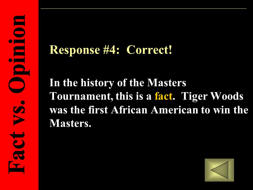 Response #4: Correct. In the history of the Masters Tournament, this is a fact.