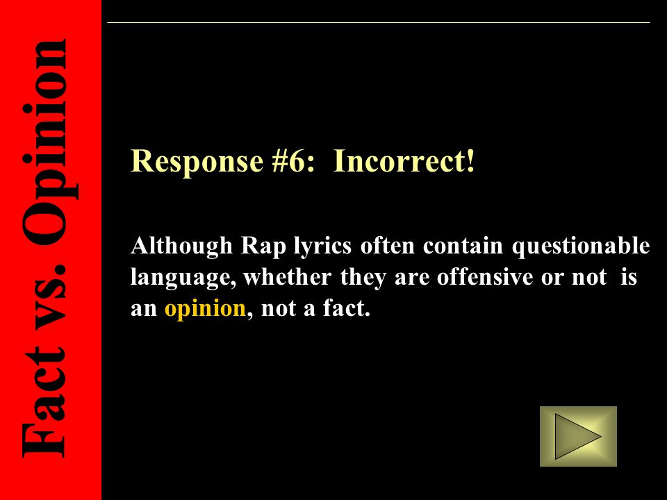 Response #6: Incorrect.