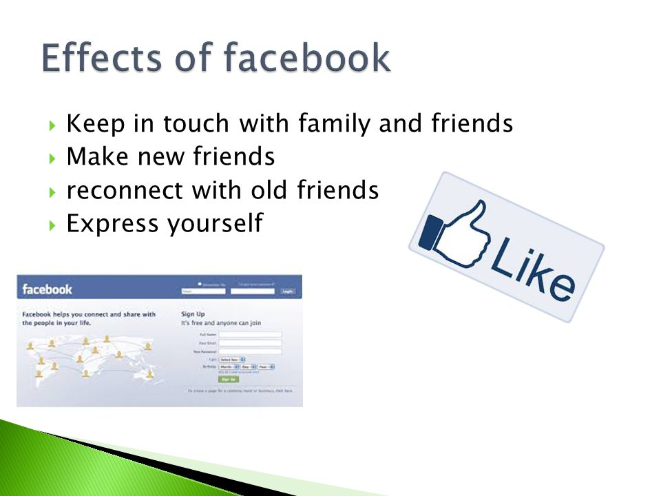  Keep in touch with family and friends  Make new friends  reconnect with old friends  Express yourself