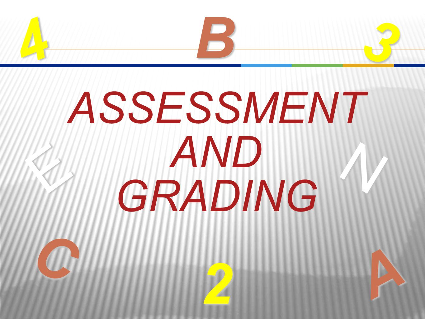 ASSESSMENT AND GRADING A C 4 3B2 E N