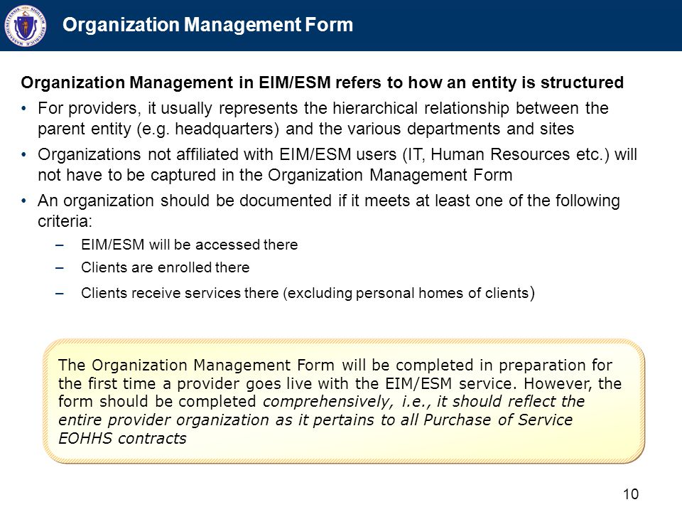 10 Organization Management Form Organization Management in EIM/ESM refers to how an entity is structured For providers, it usually represents the hier