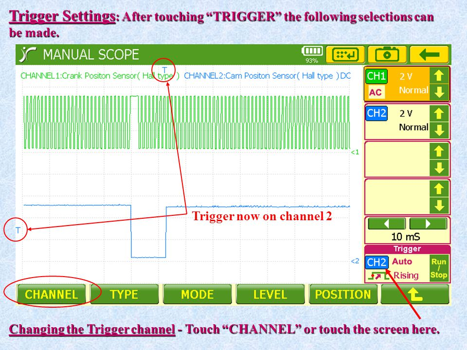 """Trigger Settings : After touching """"TRIGGER"""" the following selections can be made. Changing the Trigger channel - Touch """"CHANNEL"""" or touch the screen h"""