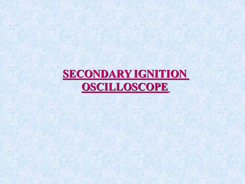SECONDARY IGNITION OSCILLOSCOPE
