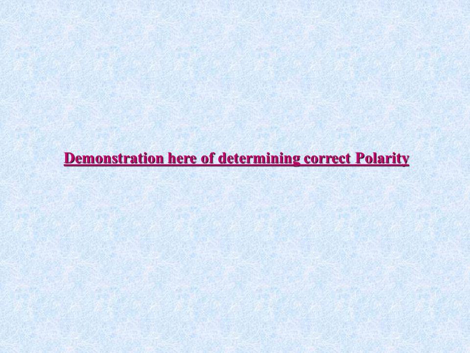 Demonstration here of determining correct Polarity