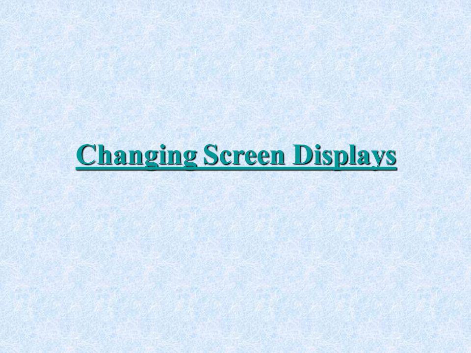 Changing Screen Displays