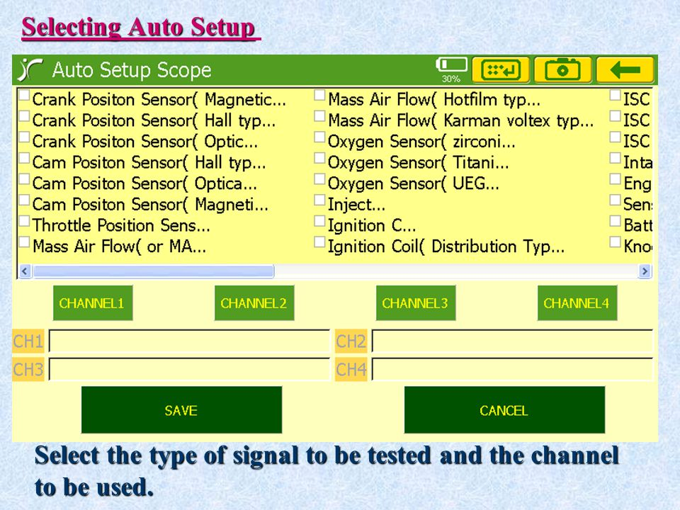 Selecting Auto Setup Select the type of signal to be tested and the channel to be used.