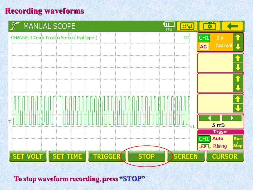 "Recording waveforms To stop waveform recording, press ""STOP"""
