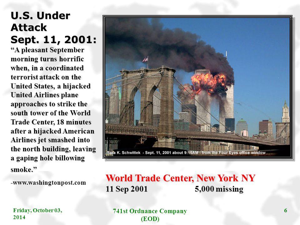 "Friday, October 03, 2014 741st Ordnance Company (EOD) 6 World Trade Center, New York NY 11 Sep 2001 5,000 missing U.S. Under Attack Sept. 11, 2001: ""A"