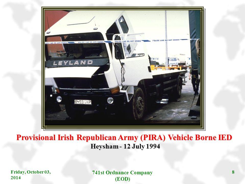 Friday, October 03, 2014 741st Ordnance Company (EOD) 8 Provisional Irish Republican Army (PIRA) Vehicle Borne IED Heysham - 12 July 1994