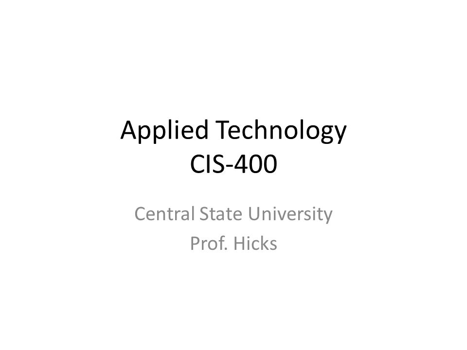 CIS-400 Applied Technology Course Introduction CIS-400 is designed for upper division students and working professionals Course highlights – Applied technology and methods – Information systems – Software design Teaching techniques and methods 2