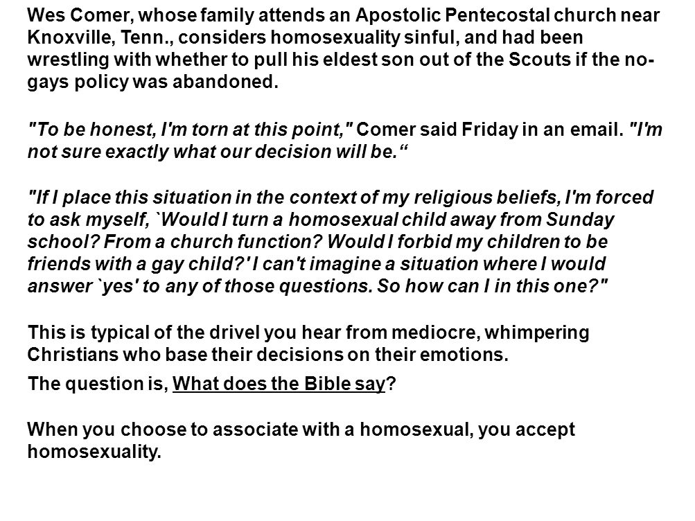 Wes Comer, whose family attends an Apostolic Pentecostal church near Knoxville, Tenn., considers homosexuality sinful, and had been wrestling with whe