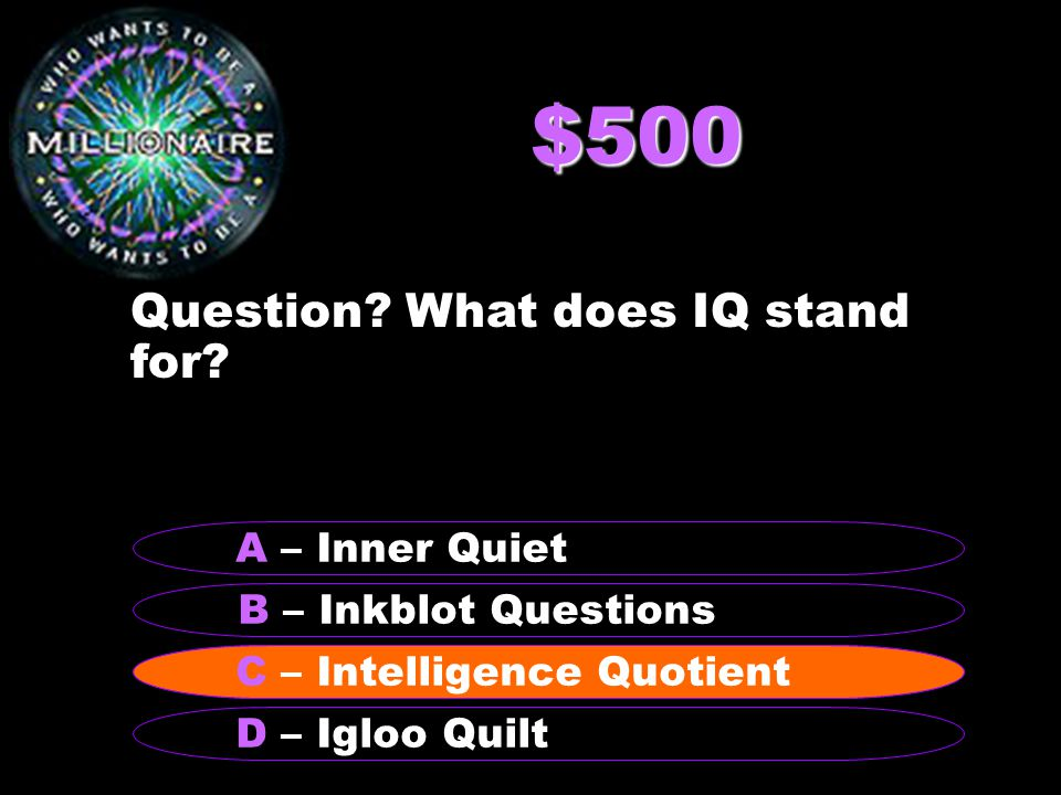 $500 Question. What does IQ stand for.