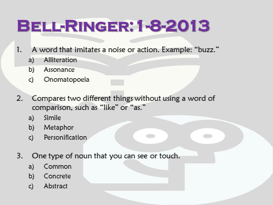 Bell-Ringer: 1-15-2012 1.What type of noun can you not see or touch.