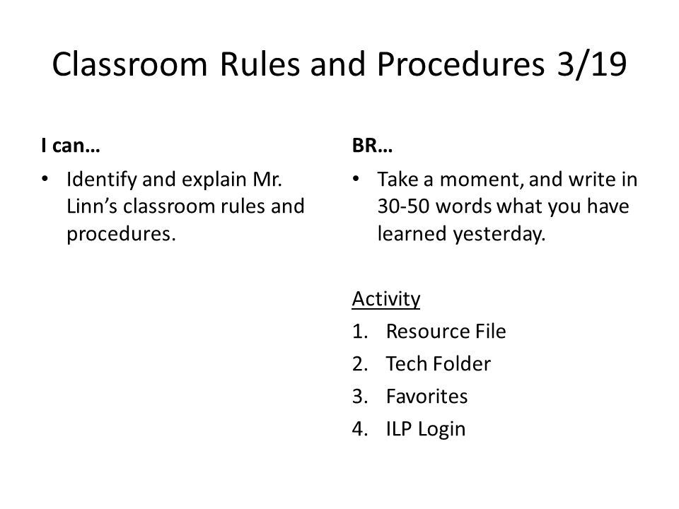 Classroom Rules and Procedures 3/19 I can… Identify and explain Mr.