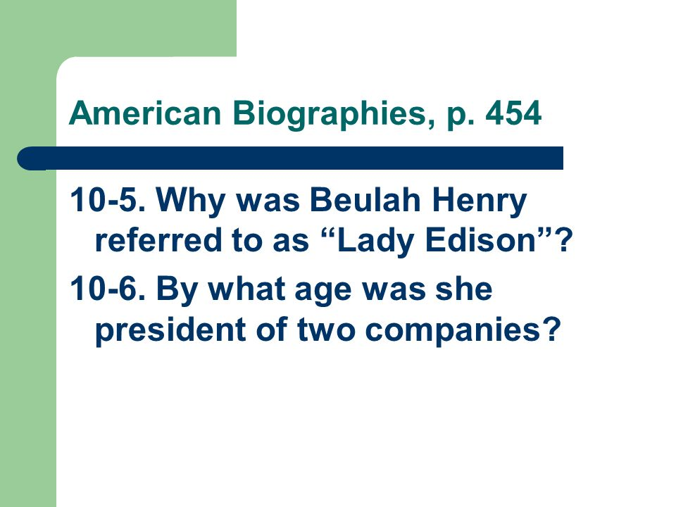American Biographies, p Why was Beulah Henry referred to as Lady Edison .