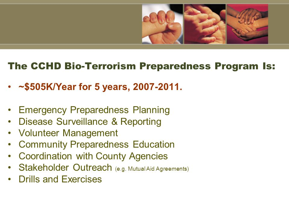 The CCHD Bio-Terrorism Preparedness Program Is: ~$505K/Year for 5 years,