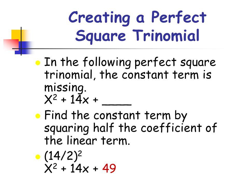 Perfect Square Trinomials l Create perfect square trinomials.