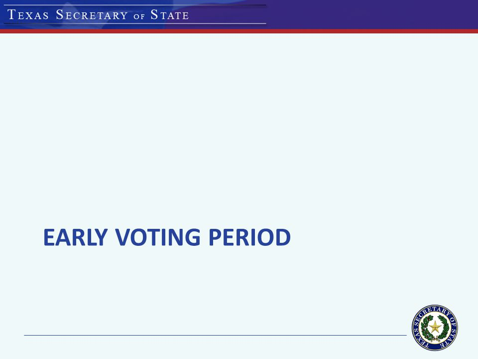 EARLY VOTING PERIOD