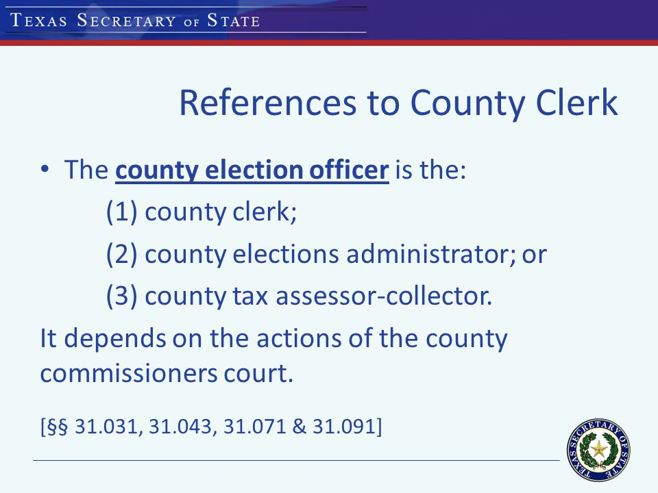 Student Election Clerk NEW LAW: Senate Bill 553 (2013) – Eligibility ineligible to serve as election clerk under § 32.051(c) meets requirements under § 32.0511(b) – Compensation same manner as other early voting clerks – Maximum # of student clerks not more than 2 student early voting clerks at an early voting polling place [§§ 32.0511, 83.012]