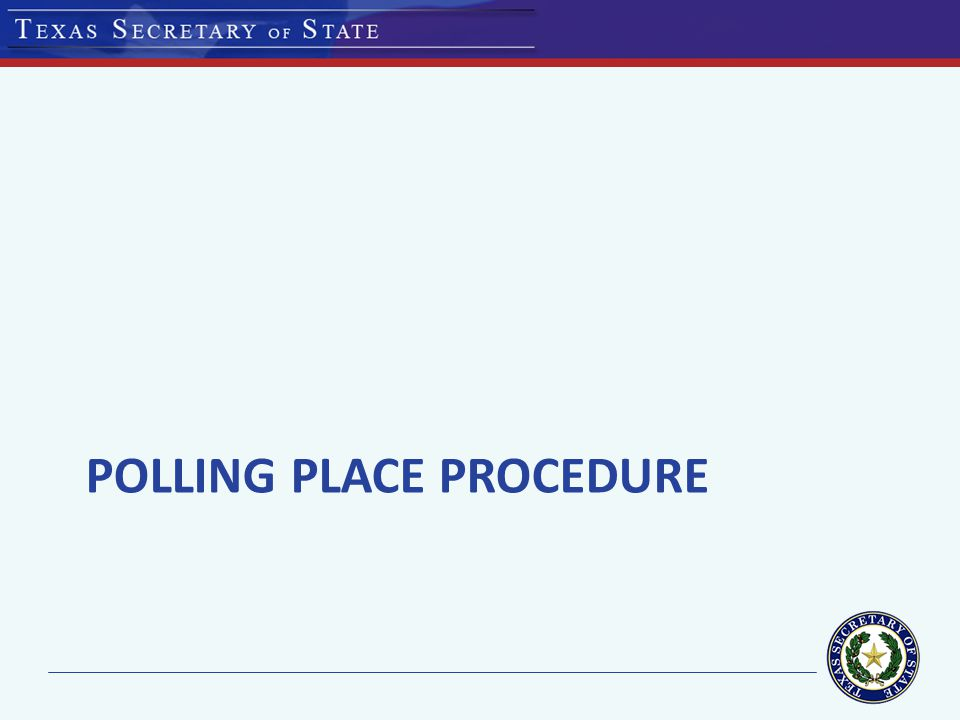 POLLING PLACE PROCEDURE