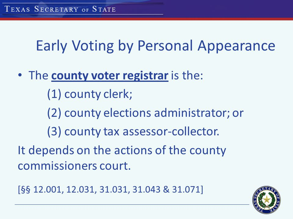 Rosters Separate rosters – Early voting in person, including: Special voting and Limited ballot voting – Early voting by mail Public Information – NEW LAW (SB 910)
