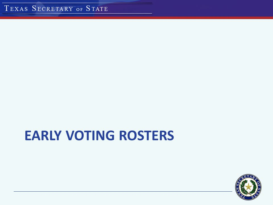 EARLY VOTING ROSTERS