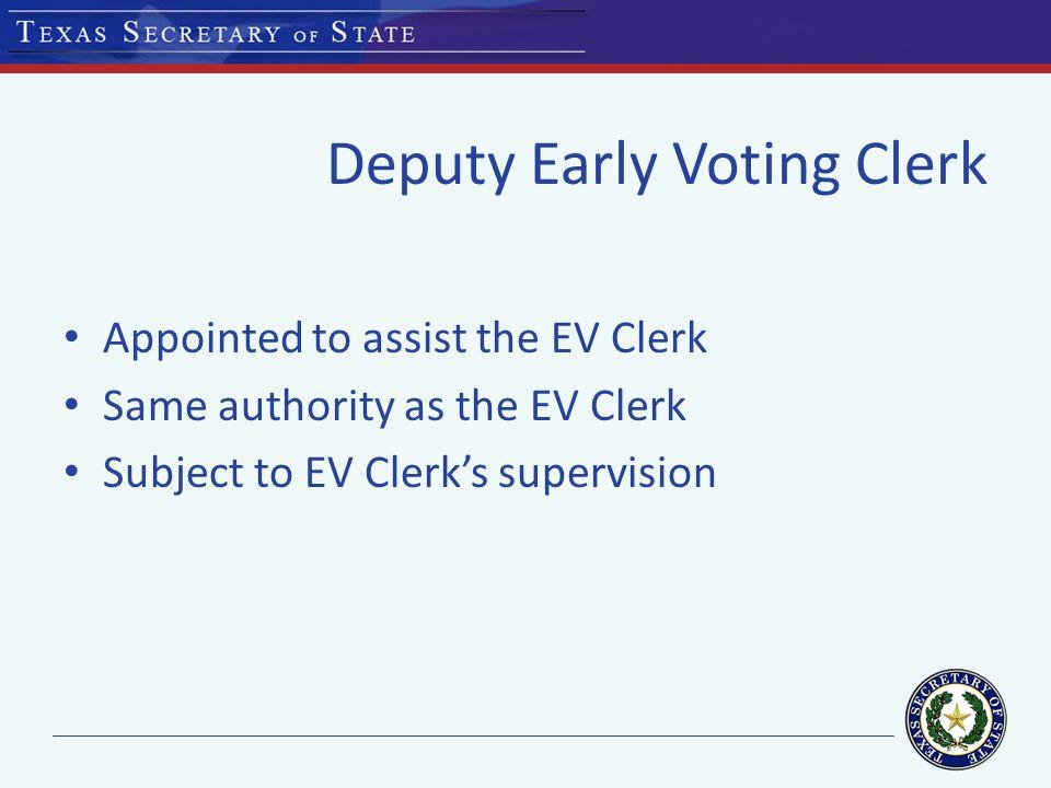 Deputy Early Voting Clerk Permanent Deputy Early Voting Clerk Temporary Deputy Early Voting Clerk