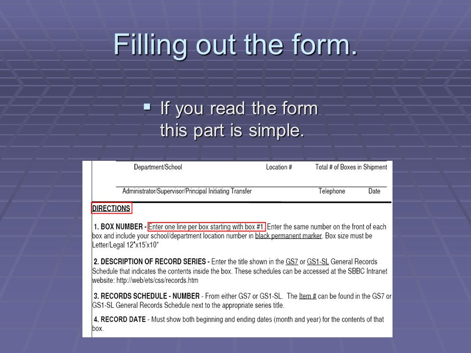 Filling out the form.  If you read the form this part is simple.