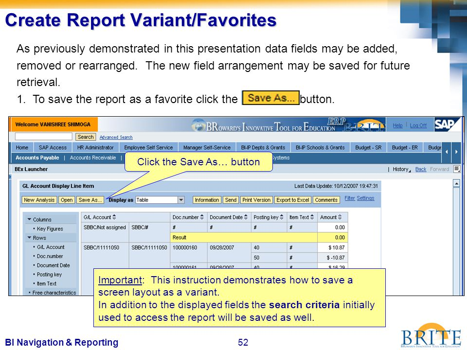 52BI Navigation & Reporting Create Report Variant/Favorites As previously demonstrated in this presentation data fields may be added, removed or rearranged.