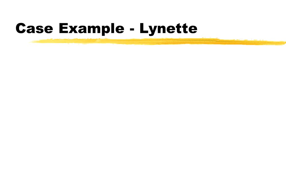 Case Example - Lynette