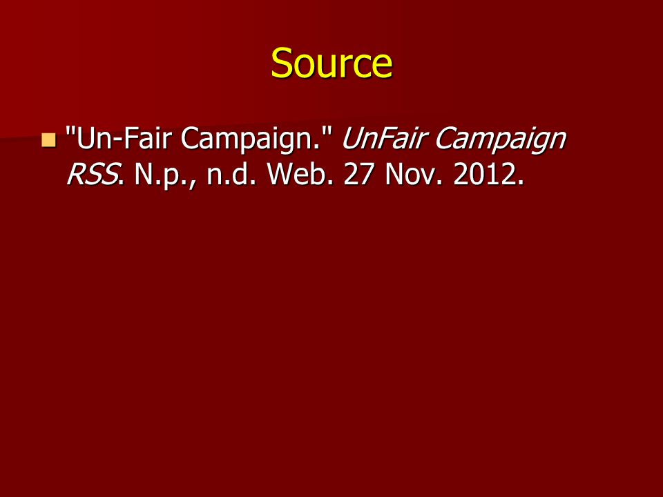 Source Un-Fair Campaign. UnFair Campaign RSS. N.p., n.d.