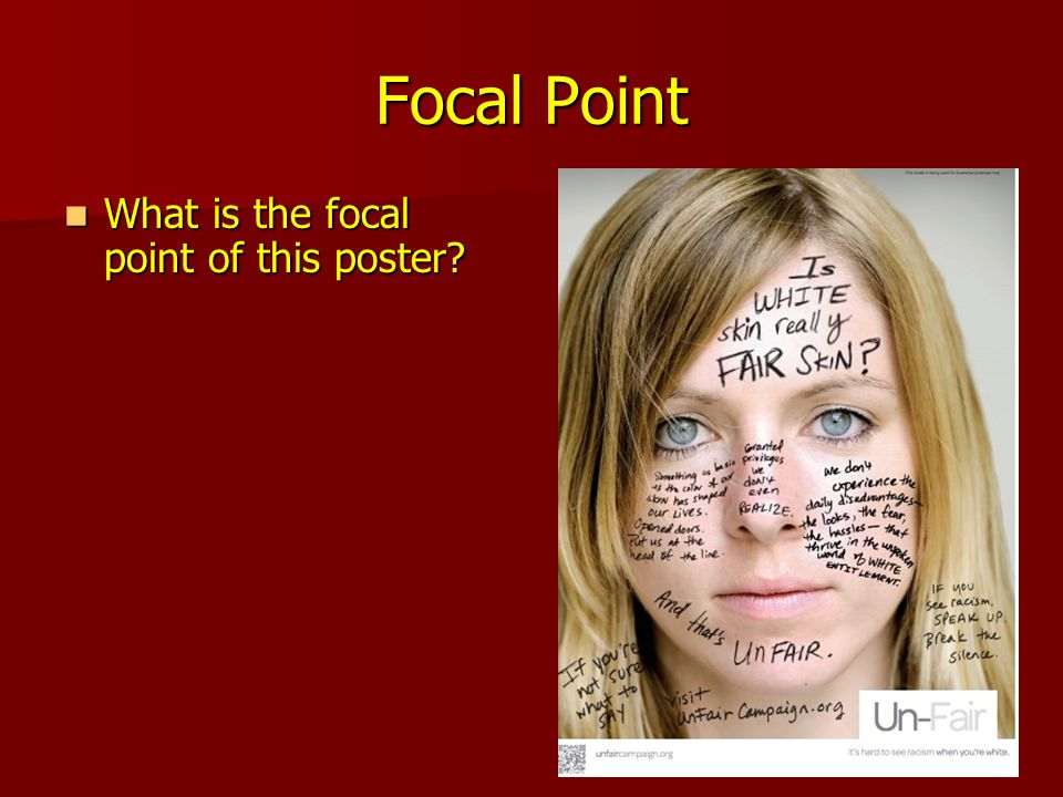 Focal Point What is the focal point of this poster.