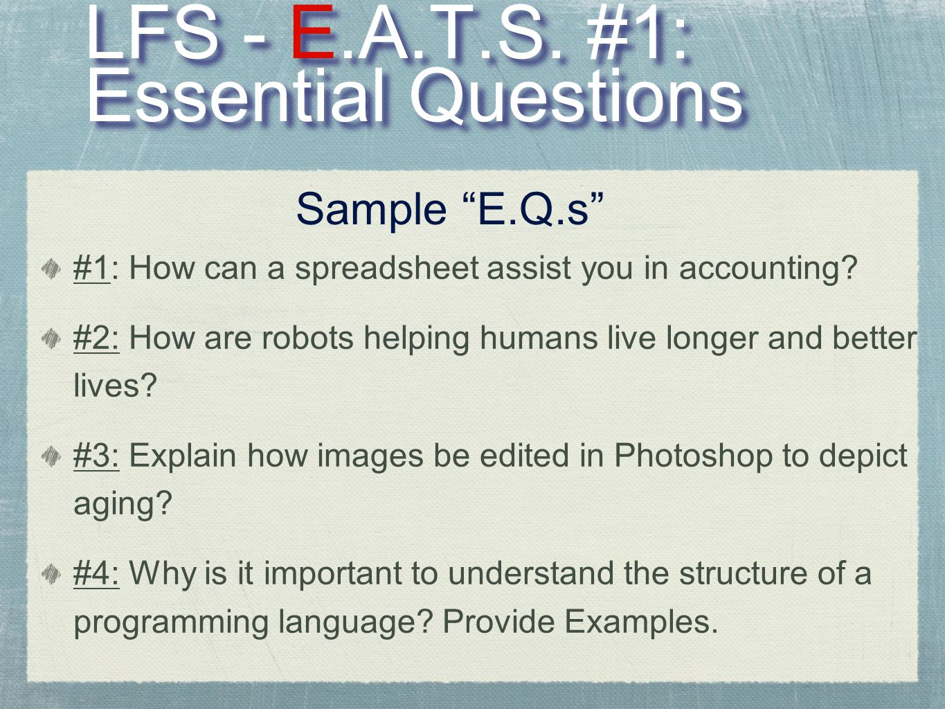 LFS - E.A.T.S. #1: Essential Questions #1: How can a spreadsheet assist you in accounting.