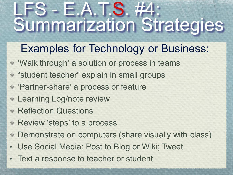 "LFS - E.A.T.S. #4: Summarization Strategies LFS - E.A.T.S. #4: Summarization Strategies 'Walk through' a solution or process in teams ""student teacher"