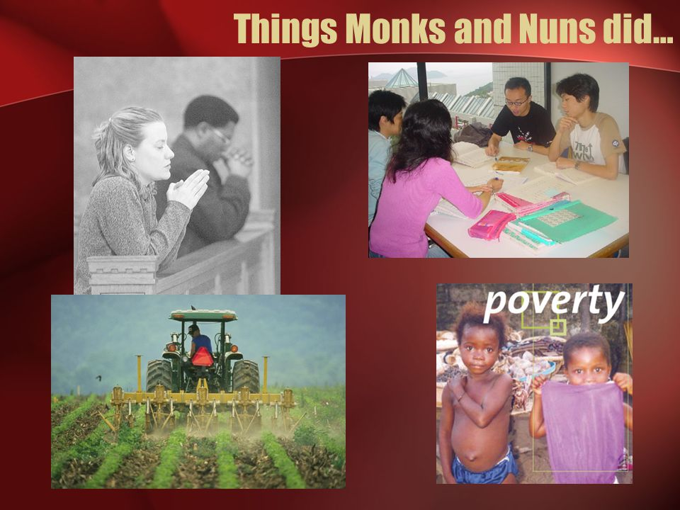Things Monks and Nuns did…