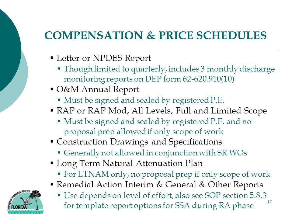11 COMPENSATION & PRICE SCHEDULES Letter or NPDES Report Though limited to quarterly, includes 3 monthly discharge monitoring reports on DEP form 62-620.910(10) O&M Annual Report Must be signed and sealed by registered P.E.