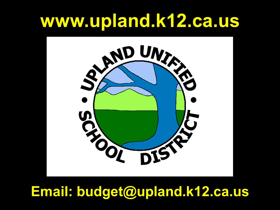 Email: budget@upland.k12.ca.us www.upland.k12.ca.us