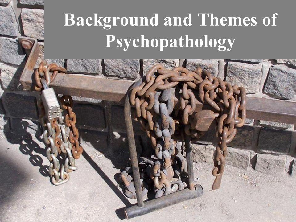 Background and Themes of Psychopathology