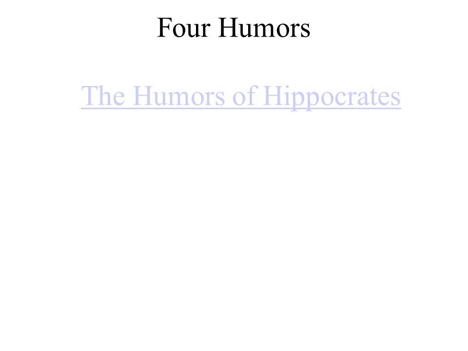 Four Humors The Humors of HippocratesThe Humors of Hippocrates