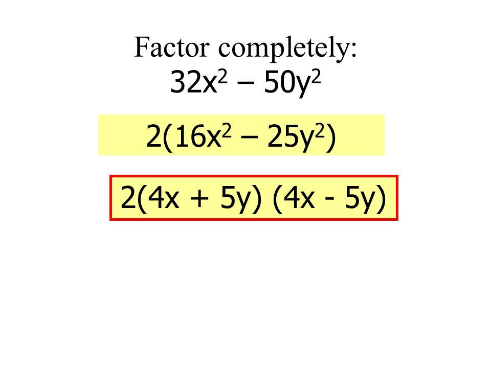 Factor: y 6 – 1 (y 3 + 1)(y 3 - 1)