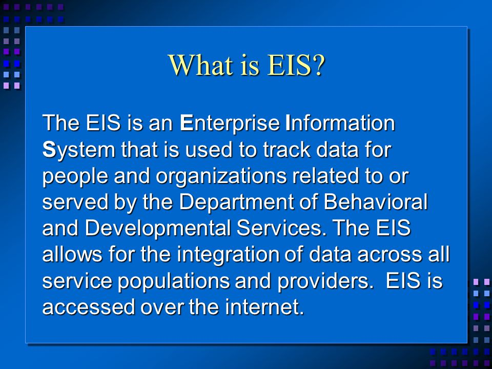 What is EIS.
