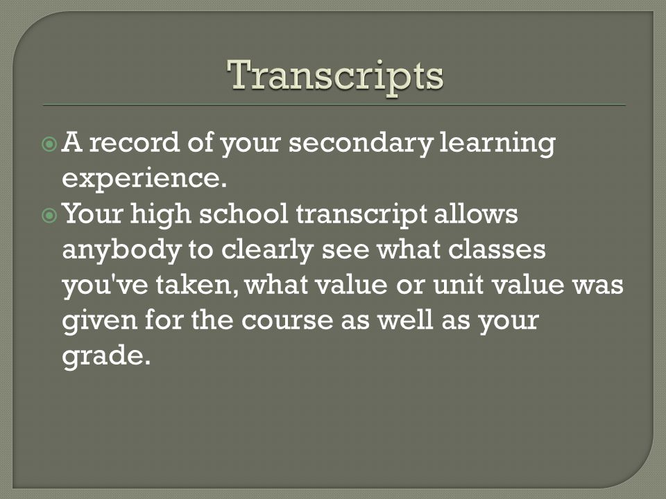  A record of your secondary learning experience.