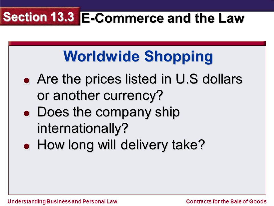 Understanding Business and Personal Law E-Commerce and the Law Section 13.3 Contracts for the Sale of Goods Are the prices listed in U.S dollars or another currency.
