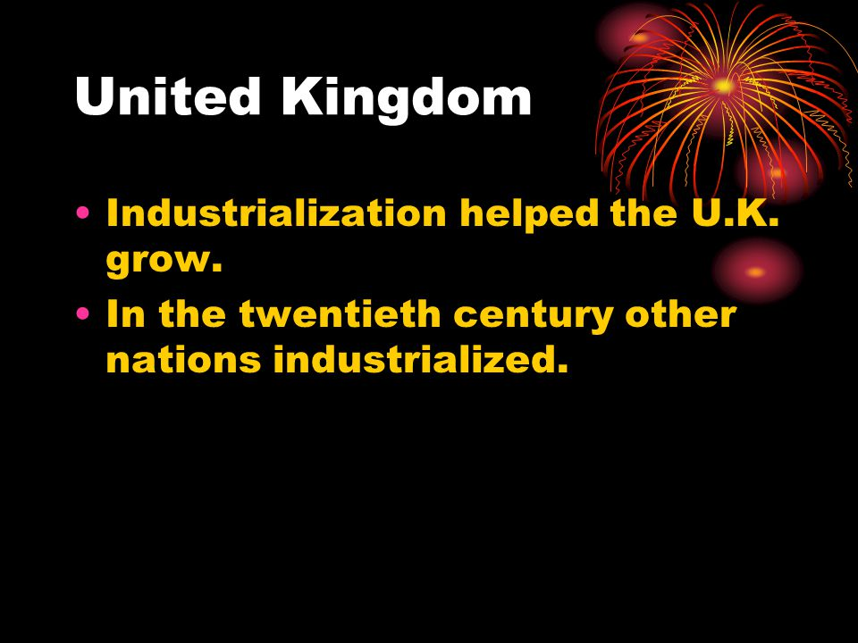 United Kingdom Industrialization helped the U.K. grow.