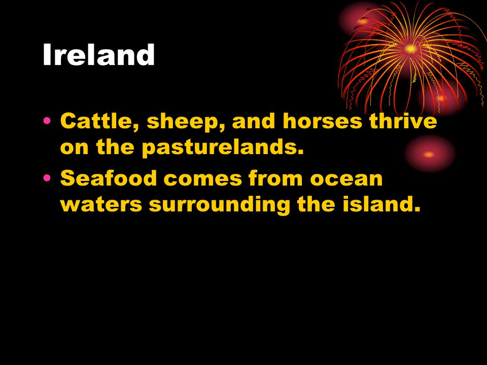 Ireland Cattle, sheep, and horses thrive on the pasturelands.