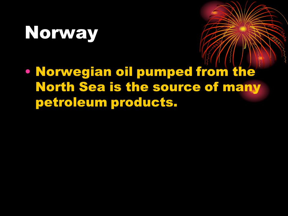 Norwegian oil pumped from the North Sea is the source of many petroleum products.