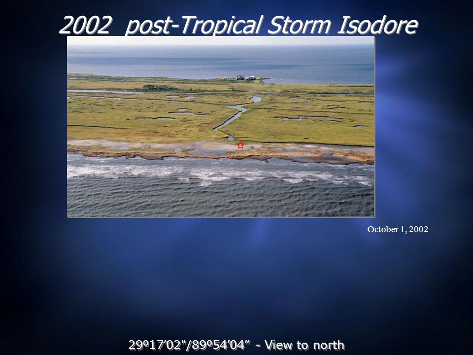 2002 post-Tropical Storm Isodore 29 º 17 ' 02 /89 º 54 ' 04 - View to north October 1, 2002
