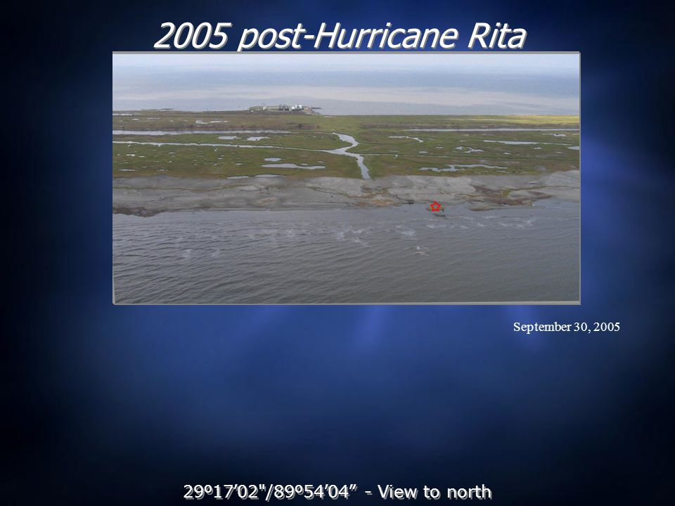 2005 post-Hurricane Rita 29 º 17 ' 02 /89 º 54 ' 04 - View to north September 30, 2005